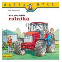 Książki dla młodzieży, Mądra Mysz. Mam przyjaciela rolnika - Ralf Butschkow - książka (opr. miękka)