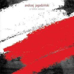 Jagodziński, Andrzej - Andrzej Jagodziński - w hołdzie wolności