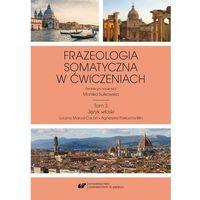 E-booki, Frazeologia somatyczna w ćwiczeniach T. 3: Język włoski - Monika Sułkowska (PDF)