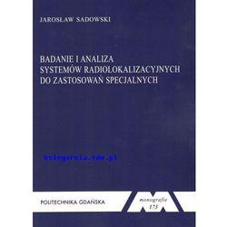 Badanie i analiza systemów radiolokalizacyjnych do zastosowań specjalnych. Seria monografie nr 173 (opr. miękka)
