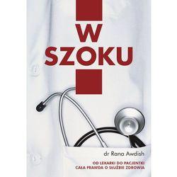 W szoku. Moja droga od lekarki do pacjentki - cała prawda o służbie zdrowia