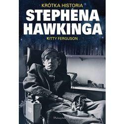 Krótka historia Stephena Hawkinga. Darmowy odbiór w niemal 100 księgarniach! (opr. twarda)