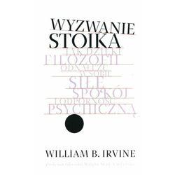 Wyzwanie stoika - William B. Irvine - książka (opr. twarda)