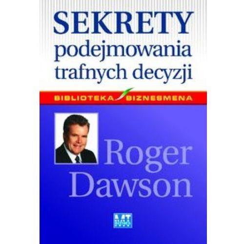 Biblioteka biznesu, Sekrety podejmowania trafnych decyzji (opr. twarda)