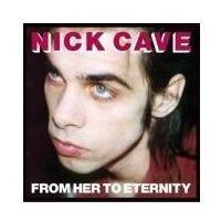 Pozostała muzyka rozrywkowa, Nick Cave, The Bad Seeds - From Her To Eternity