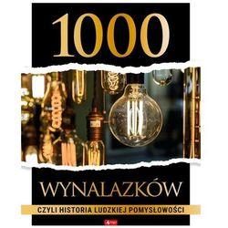 1000 wynalazków, czyli historia ludzkiej pomysłowo - praca zbiorowa (opr. twarda)