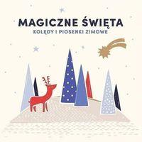Muzyka religijna, MAGICZNE SWIETA. KOLEDY I PIOSENKI ZIMOWE - Różni Wykonawcy (Płyta CD)