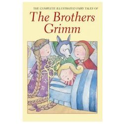 Complete Illustrated Fairy Tales of the Brothers Grimm (opr. miękka)