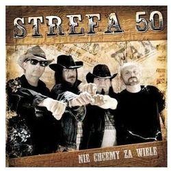 Nie chcemy za wiele (CD) - STREFA 50
