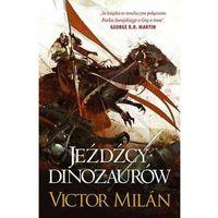 Książki dla młodzieży, Jeźdźcy dinozaurów - Victor Milan (opr. miękka)