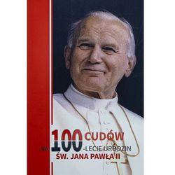 100 cudów na 100-lecie urodzin Jana Pawła II (opr. broszurowa)