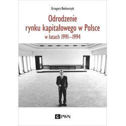 Odrodzenie rynku kapitałowego w polsce. w latach 1991-1994 (opr. miękka)