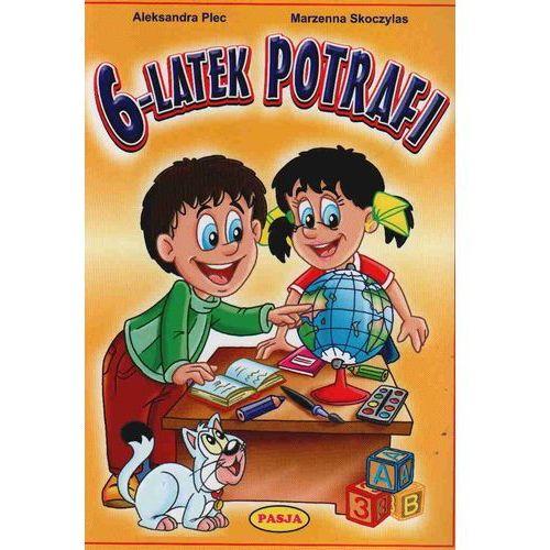 Książki dla dzieci, 6-latek potrafi PASJA (opr. miękka)