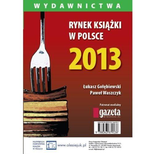 E-booki, Rynek książki w Polsce 2013. Wydawnictwa - Paweł Waszczyk, Łukasz Gołębiewski
