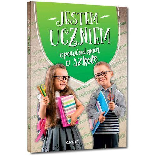 Książki dla dzieci, Jestem uczniem Opowiadania o szkole - Małgorzata Białek (opr. miękka)