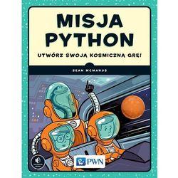 Misja Python Utwórz Swoją Kosmiczną Grę - Sean Mcmanus (opr. miękka)