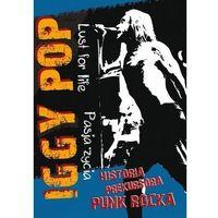 Filmy dokumentalne, Iggy Pop - Pasja życia (DVD) - Agencja Artystyczna MTJ OD 24,99zł DARMOWA DOSTAWA KIOSK RUCHU