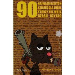 90 najważniejszych książek dla ludzi którzy nie mają czasu czytać (opr. miękka)