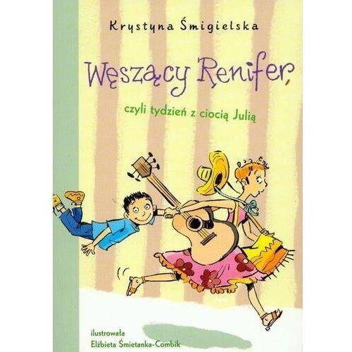 Książki dla dzieci, Węszący Renifer czyli tydzień z ciocią Julią (opr. miękka)
