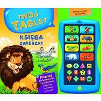 Książki dla dzieci, Księga zwierząt. Twój tablet - Wysyłka od 5,99 - kupuj w sprawdzonych księgarniach !!! (opr. kartonowa)