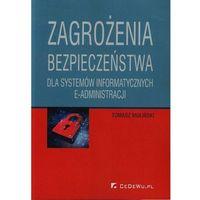 Biblioteka biznesu, Zagrożenia bezpieczeństwa dla systemów informatycznych e-administracj. (opr. miękka)