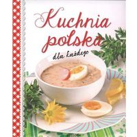 Książki kulinarne i przepisy, Kuchnia Polska Dla Każdego