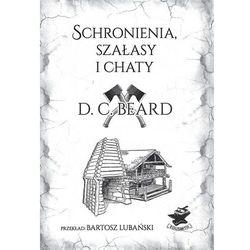"""Książka """"Schronienia, szałasy i chaty"""" D. C. Beard"""