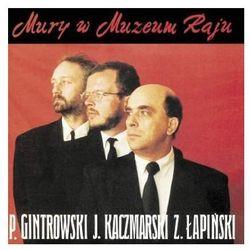 Jacek Kaczmarski, Zbigniew Łapiński, Przemysław Gintrowski - MURY W MUZEUM RAJU (RE-EDYCJA)