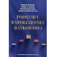 Książki o biznesie i ekonomii, Podstawy współczesnej bankowości - Jeśli zamówisz do 14:00, wyślemy tego samego dnia. Darmowa dostawa, już od 49,90 zł. (opr. miękka)