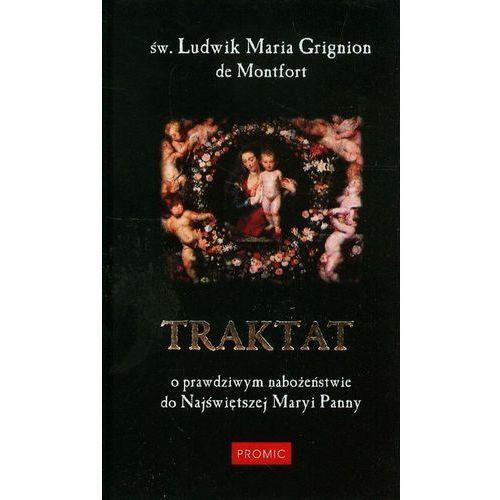 Książki religijne, TRAKTAT O PRAWDZIWYM NABOŻEŃSTWIE DO NAJŚWIĘTSZEJ MARYI PANNY TW (opr. twarda)