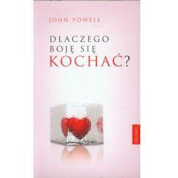 Dlaczego boję się kochać (opr. broszurowa)