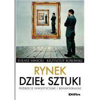 Biblioteka biznesu, Rynek dzieł sztuki - Sawicki Łukasz, Borowski Krzysztof (opr. broszurowa)