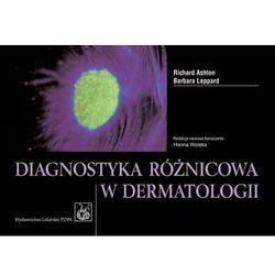 Diagnostyka Różnicowa W Dermatologii (opr. miękka)