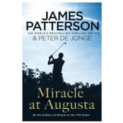 Miracle at Augusta [Patterson James, De Jonge Peter]