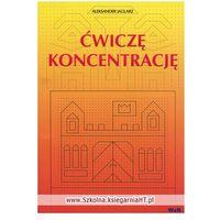 Literatura młodzieżowa, Ćwiczę koncentrację (opr. broszurowa)