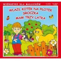 Literatura młodzieżowa, Mam trzy latka Sroczka Wlazł kotek na płotek (opr. kartonowa)
