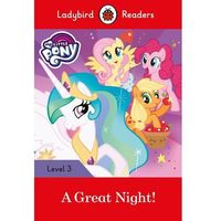 Książki dla dzieci, My Little Pony: A Great Night! - Ladybird Readers Level 3 (opr. miękka)