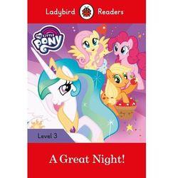 My Little Pony: A Great Night! - Ladybird Readers Level 3 (opr. miękka)