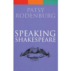 Speaking Shakespeare Rodenburg, Patsy (Guildhall School of Music and Drama, UK)