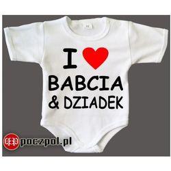 I love babcia i dziadek - body niemowlęce