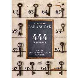 444 wiersze poetów języka angielskiego XX wieku - Stanisław Barańczak (opr. twarda)