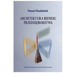 Architektura biznesu przedsiębiorstwa (opr. broszurowa)