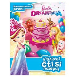 Barbie Dreamtopia - Narozeninové přání - Vybarvuj, čti si nalepuj kolektiv