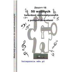 50 ważnych twierdzeń matematycznych z pełnymi dowodami. wyd. 2017 (opr. miękka)