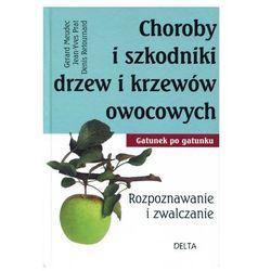 Choroby i szkodniki drzew i krzewów owocowych. - Denis Retournard (opr. twarda)