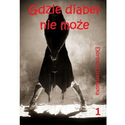 E-booki, Gdzie diabeł nie może - Dorota Ostrowska