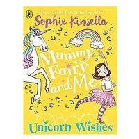 Książki dla dzieci, Mummy Fairy and Me Unicorn Wishes (opr. miękka)