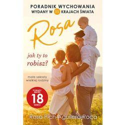 Rosa jak ty to robisz? - Rosa Pich-Aquilera Roca - ebook