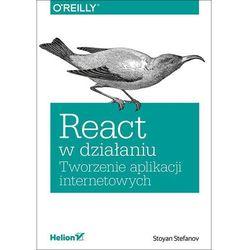 React w działaniu. Tworzenie aplikacji internetowych - Stoyan Stefanov (opr. miękka)