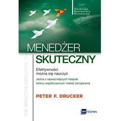Menedżer skuteczny. Efektywności można się nauczyć - Peter F. Drucker (opr. miękka)